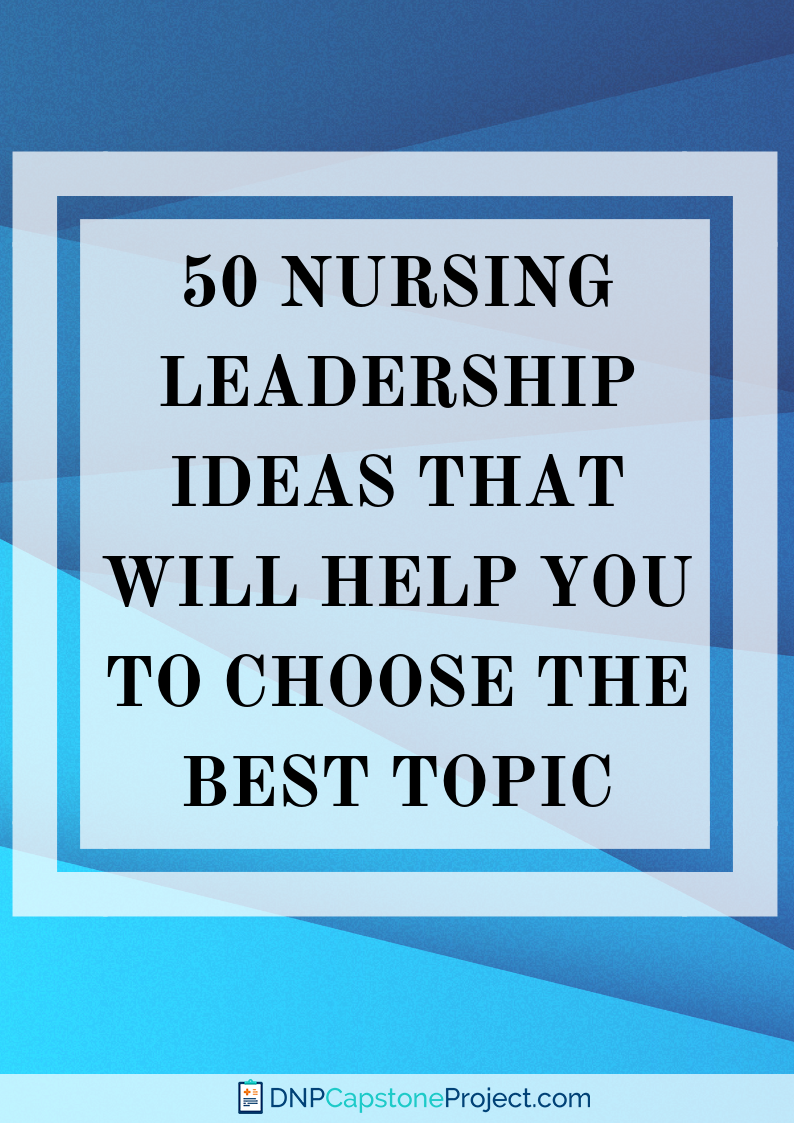 amazing ideas for project in nursing leadership