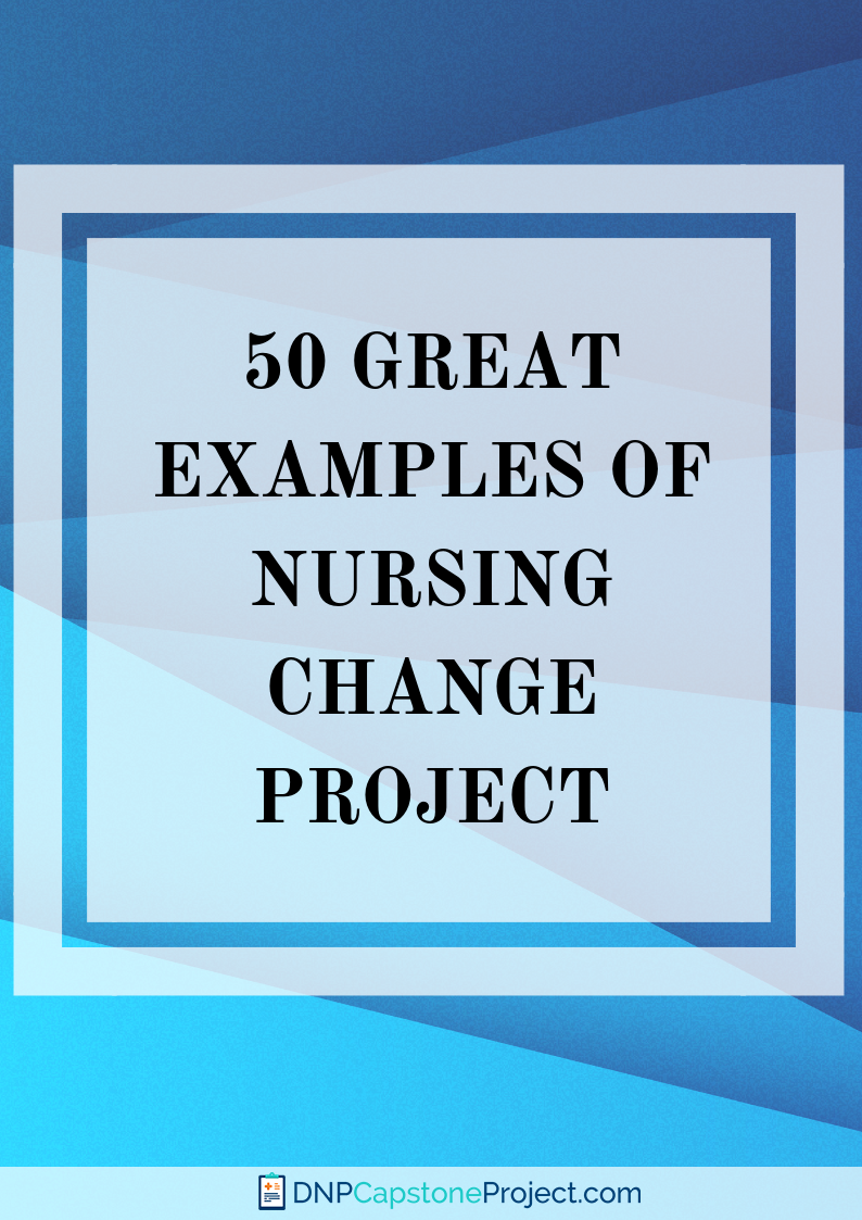 awesome change project in nursing topics
