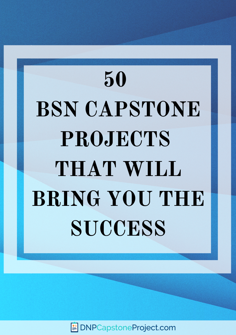 excellent bsn nursing capstone project ideas