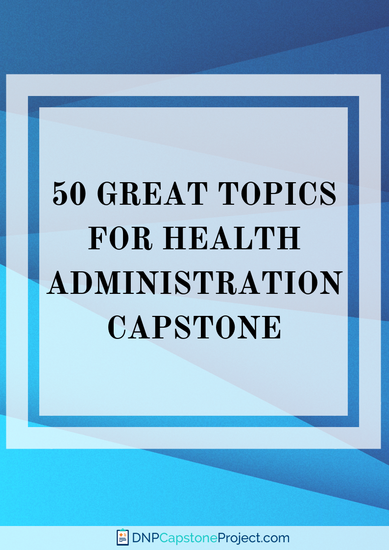 expert health administration capstone ideas