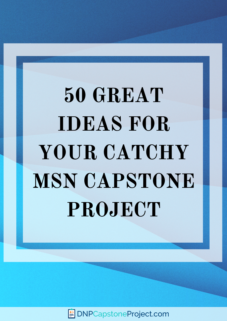 professional msn capstone project ideas